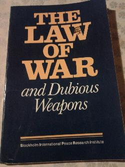 The law of war and Dubious Weapons,