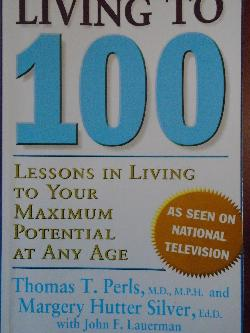 Living To 100: Lessons In Living To Your Maximum Potential At Any Age,  Thomas T. Perls, Margery Hutter Silver