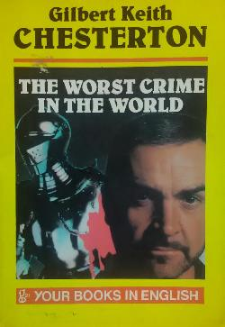 The worst crime in the world, Gilbert Keith Chesterton