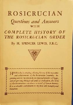 Rosicrucian questions and answers with complete history of the Rosicrucian order, Spencer Lewis